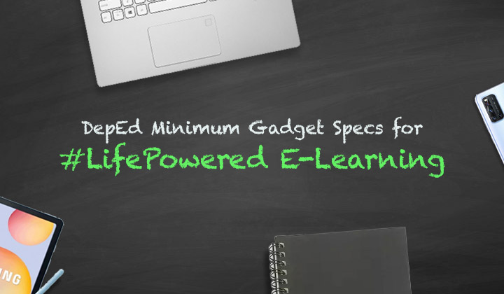 DepEd Minimum Gadget Specs for #LifePowered E-Learning