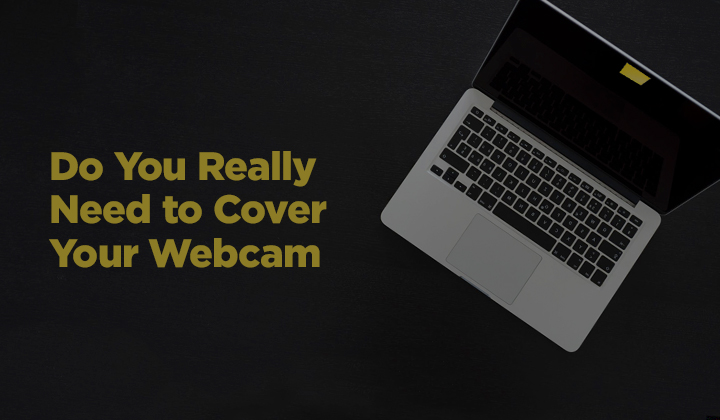 Do You Really Need to Cover the Camera of Your Laptop?