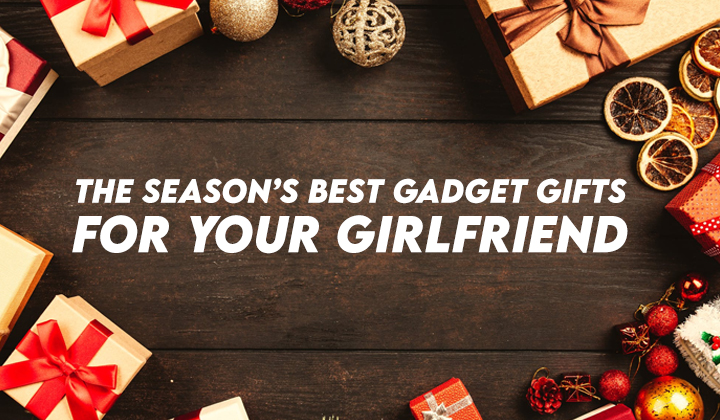 The Season's Best Gadget Gifts for Your Girlfriend